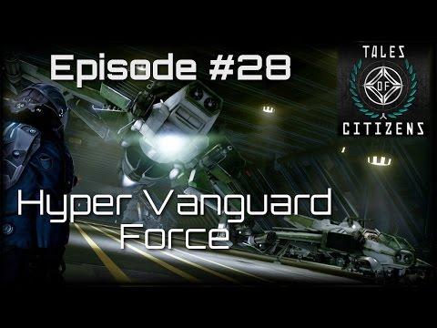 Tales of Citizens #28: Hyper Vanguard Force [Star Citizen Podcast]