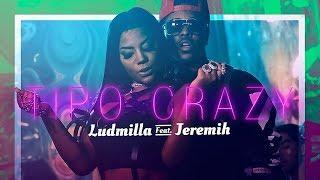 Ludmilla - Tipo Crazy (feat. Jeremih)