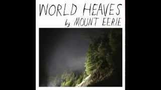Mount Eerie - World Heaves