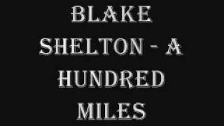 Watch Blake Shelton 100 Miles video