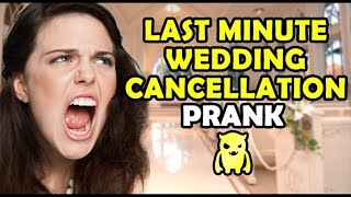 Last Minute Wedding Cancellation Prank - Ownage Pranks