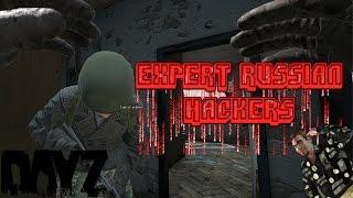 DayZ - Expert Russian Hackers