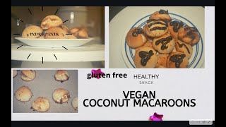 VEGAN COCONUT MACAROONS    Paleo, Gluten Free, Refined Sugar-Free    QUARANTINE SNACK SIMPLE &QUICK