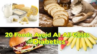 20 Foods Diabetics Should Avoid At All Costs