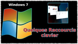 Tuto Windows 7 - Quelques Raccourcis clavier