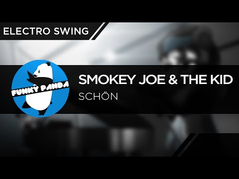 ElectroSWING || Smokey Joe & The Kid - Schön