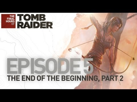 Tomb Raider [BR] The Final Hours: Episode 5 part 2