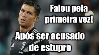 Cristiano Ronaldo fala depois de ser acusado de estupro!