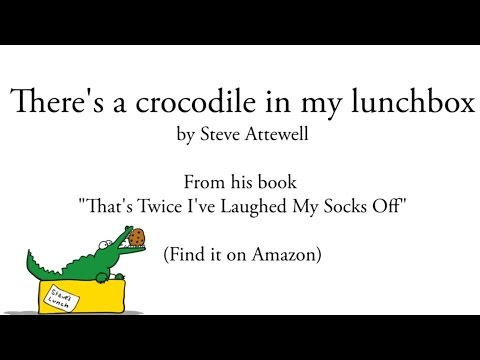 Poems For Children - there's A Crocodile In My Lunchbox - A Children's Poem video