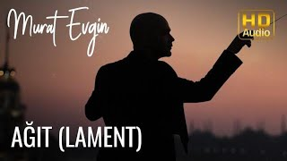 Murat Evgin - Ağıt (Lament)