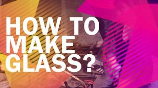 Museum of glass Tacoma, How to make glass?
