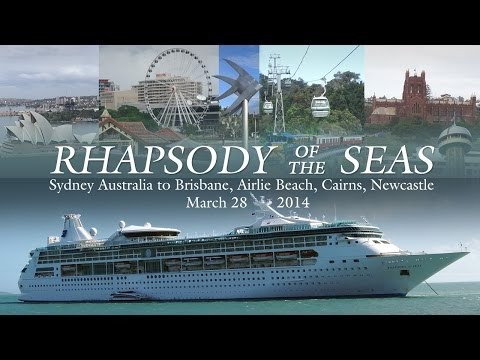 Queensland Cruise 2014 - Rhapsody of the Seas - Ship & Port Highlights (ft. Cabin 8556 & 8558)