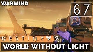 [67] World Without Light (Let's Play Destiny 2 [PC] w/ GaLm) - Warmind