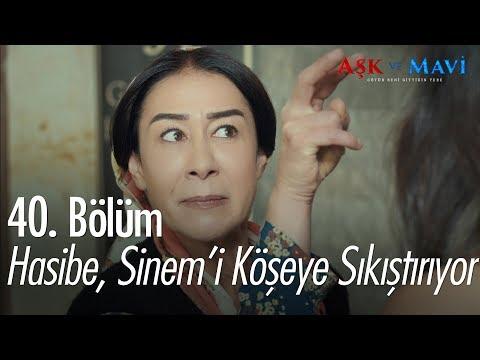 Hasibe, Sinem'i köşeye sıkıştırıyor  - Aşk ve Mavi 40. Bölüm