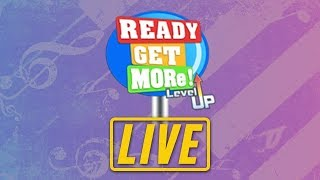LIVE: Ready, Get, MORe Level Up! - March 20, 2019