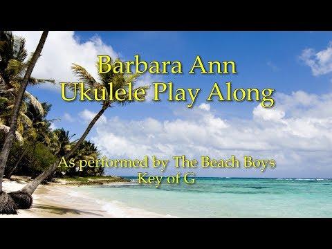 Barbara Ann Ukulele Play Along