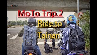 MoTo Trip   Ride to Tainan   Trip.2