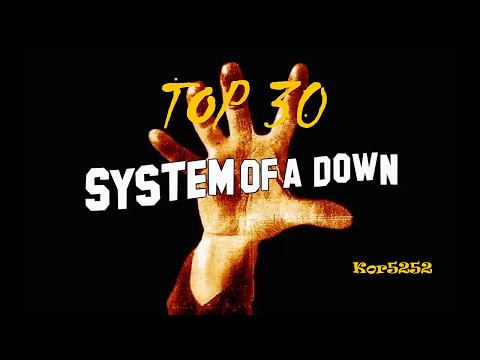 System Of A Down   Top 30  The Greatest Hits (full audio)HQ HD