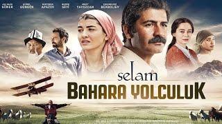 Selam BAHARA YOLCULUK (13 Mart'ta Sinemalarda)