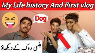 My Life history And First vlog || Funny break time video 2019