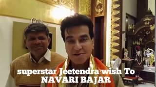 Navri Bazar | Warm Wishes from Jitendra Kapoor