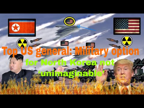 Top US general Military option for North Korea not unimaginable, Asked how he gets along with Trump!