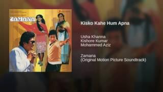 Kisko Kahe Hum Apna