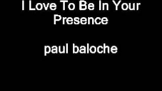Watch Paul Baloche I Love To Be In Your Presence video
