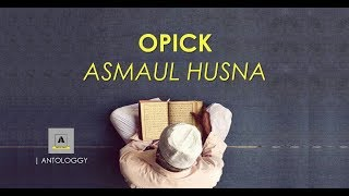OPICK - ASMAUL HUSNA ( Lyrics Video )
