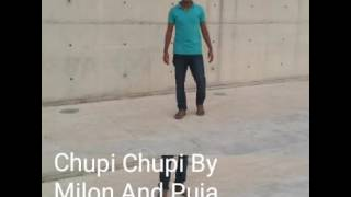 Chupi Chupi By milon And puja