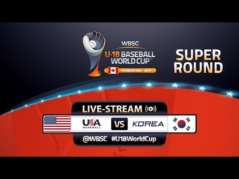 USA v Korea - Super Round - WBSC U-18 Baseball World Cup 2017