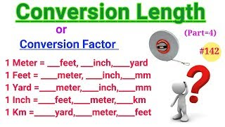 Conversion Factors | Conversion Units | Convertion Factors of Length | Meter, feet, yard, etc