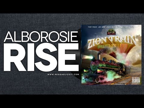 Alborosie – Rise (Zion Train Riddim) – March 2014