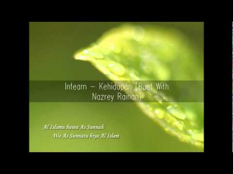 Inteam - Kehidupan (Duet With Nazrey Raihan)