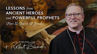 Video: Powerful Prophets: Jacob and Jonah - Robert Barron 2/2