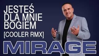Mirage - Jesteś dla mnie Bogiem [Cooler Remix]