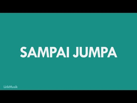 Download Lagu Endank Soekamti - Sampai Jumpa (Lirik Video by Inspirasi Masa Kini) MP3 Free