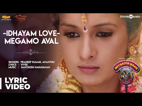 Meyaadha Maan   Idhayam Love - Megamo Aval Song with Lyrics   Vaibhav, Priya   Santhosh Narayanan