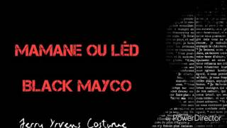Mamane ou led Black Mayco Official Audio #JerryYrvensCostumé