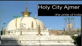 Ajmer Dargaha, Pushkar Yatra Holy City Ajmer- The Pride Of India