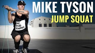 Mike Tyson Jump Squat Tutorial