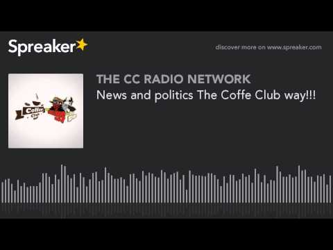 News and politics The Coffe Club way!!! (part 3 of 7)