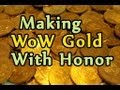 Making WoW Gold With Honor