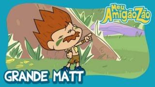 Meu Amigãozão - Grande Matt [OFICIAL HD]