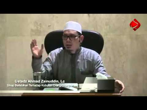 Sikap Berlebihan Terhadap Kuburan Orang-Orang Shalih #2 - Ustadz Ahmad Zainuddin, Lc