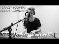Gnarls Barkley - Crazy | Julius Cowdrey Cover