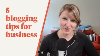 TFS 051: 5 Blogging Tips for Business
