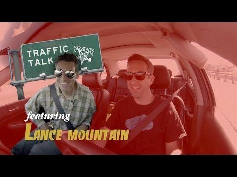 Traffic Talk - Lance Mountain