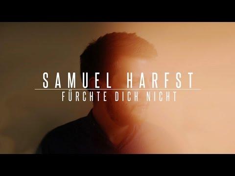 Samuel Harfst - Fürchte Dich Nicht