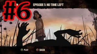 The Walking Dead Game Walkthrough - Episode 5 No Time Left Part 6 - The End Ending